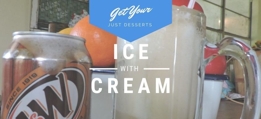 Get your Just Desserts with Ice Cream