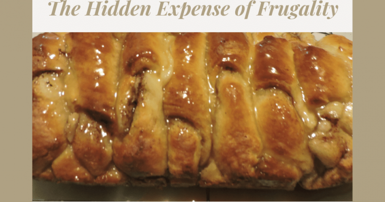 The Hidden Expense of Frugality