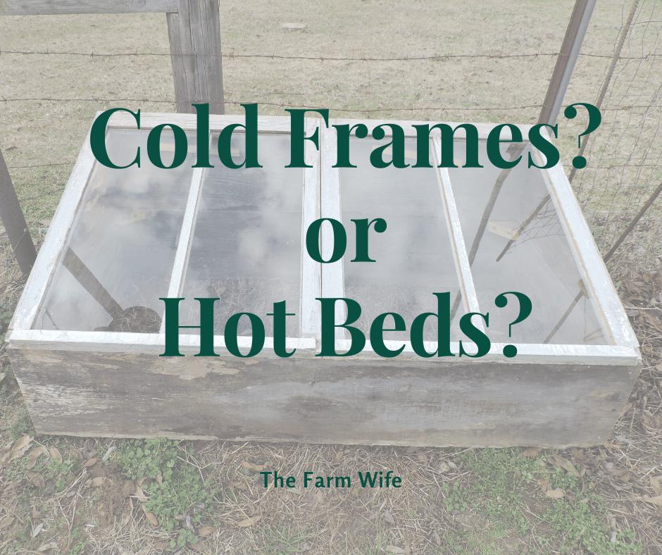 Cold Frames & Hot Beds