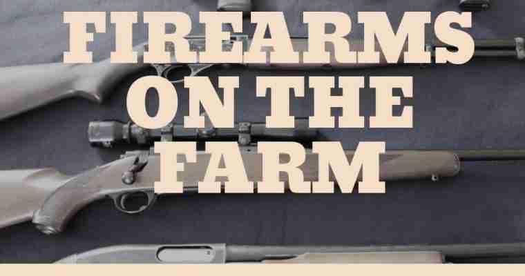 Firearms on the Farm