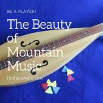 Be a Player! - The Beauty of Mountain Music