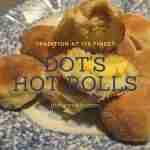 Aunt Dot's Hot Rolls