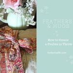 Feathers & Hugs - How to Create a Psalms 91 Throw