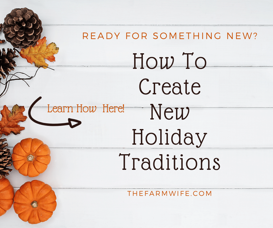How to create new holiday traditions