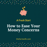 A Fresh Start - How to Ease Your Money Concerns
