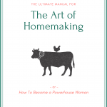 The Ultimate Manual for the Art of Homemaking