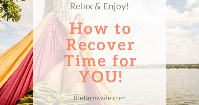 Relax and Enjoy: How to Recover Time for YOU!