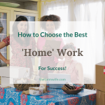 Choosing the Best Home Business for You!