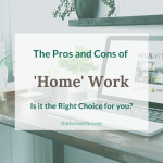 How to Choose the Best 'Home' Work for Success