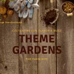 How to Cultivate Fun, Flavor & 'Buzz' in a Theme Garden