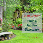 How to Make Life Easier with a Garden Sanctuary