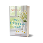 Your Lifestyle Plan - Be Who You Were Meant to Be