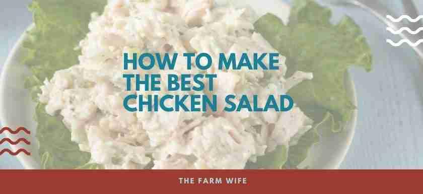 Make the Best Chicken Salad