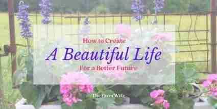 create a beautiful life for a better future