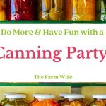 Do More & Have Fun with a Canning Party