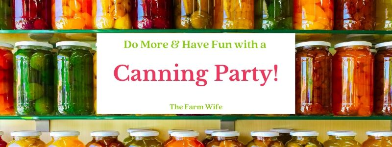 Do more and have fun with a canning party!