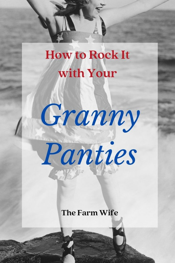 how to rock it with granny panties