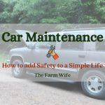 Car Maintenance - How to add Safety to a Simple Life