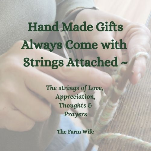 quote - handmade gifts always come with strings attached: the strings of love, appreciation, thoughts and prayers