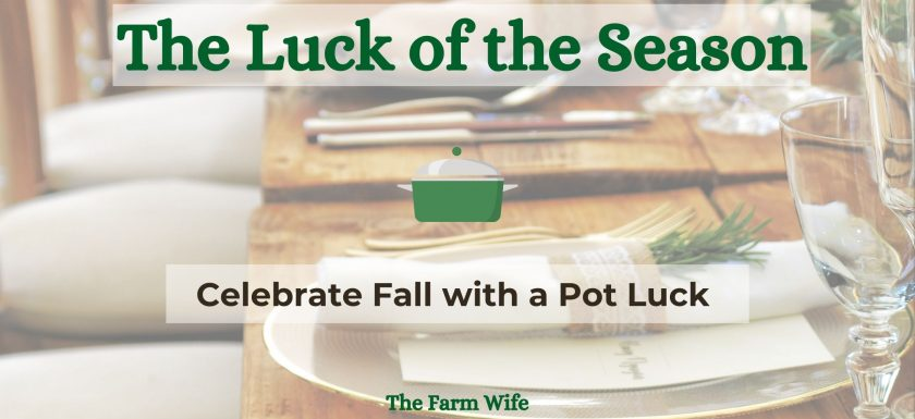 Celebrate fall with an outside Pot Luck Dinner
