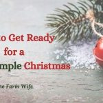 How to Get Ready for a Merry, Simple Christmas