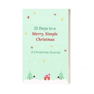 25 Days to a Merry, Simple Christmas Journal