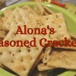 Alona's Seasoned Crackers - How to Add Spice to your Snack!