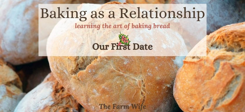 baking bread as a relationship - the first date